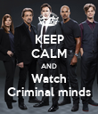 KEEP CALM AND Watch Criminal minds - Personalised Poster large