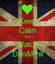 Keep Calm And Watch Dan&Phil - Personalised Poster large
