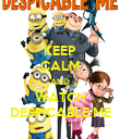 KEEP CALM AND WATCH DESPICABLE ME - Personalised Poster large