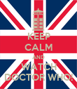 KEEP CALM AND WATCH DOCTOR WHO! - Personalised Poster large