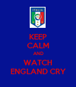 KEEP CALM AND WATCH ENGLAND CRY - Personalised Poster large