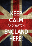 KEEP CALM AND WATCH ENGLAND HERE! - Personalised Poster large