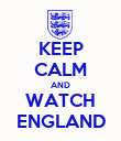 KEEP CALM AND WATCH ENGLAND - Personalised Poster large