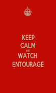 KEEP CALM AND WATCH  ENTOURAGE - Personalised Poster large