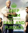 KEEP CALM AND WATCH FAST AND FURIOUS - Personalised Poster large