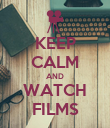 KEEP CALM AND WATCH FILMS - Personalised Poster large