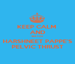 KEEP CALM  AND WATCH  HARSHNEET PAPPE'S PELVIC THRUST - Personalised Poster large