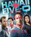 KEEP CALM AND  WATCH HAWAII 5.0 - Personalised Poster large