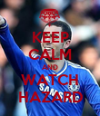KEEP CALM AND WATCH HAZARD - Personalised Poster large