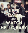 KEEP CALM AND WATCH HELLO BABY - Personalised Poster large