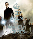 KEEP CALM AND WATCH  HEROES - Personalised Poster large