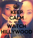 KEEP CALM AND WATCH HILLYWOOD - Personalised Poster large
