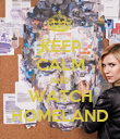 KEEP CALM AND WATCH HOMELAND - Personalised Poster large