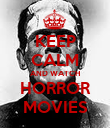 KEEP CALM AND WATCH HORROR MOVIES - Personalised Poster large