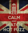 KEEP CALM AND WATCH HOT FUZZ - Personalised Poster large