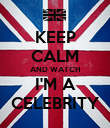 KEEP CALM AND WATCH I'M A CELEBRITY - Personalised Poster large