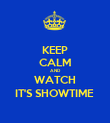 KEEP CALM AND WATCH IT'S SHOWTIME  - Personalised Poster large