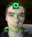 KEEP CALM AND Watch JackSepticEye - Personalised Poster large