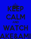 KEEP CALM AND WATCH JAKE&AMIR - Personalised Poster large