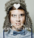 KEEP CALM AND WATCH JOEY GRACEFFA - Personalised Poster large