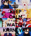 KEEP CALM AND WATCH KARNEVAL - Personalised Poster large