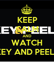KEEP CALM AND WATCH KEY AND PEELE - Personalised Poster large