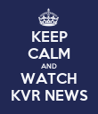 KEEP CALM AND WATCH KVR NEWS - Personalised Poster large