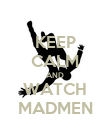 KEEP CALM AND WATCH MADMEN - Personalised Poster large