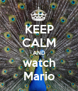 KEEP CALM AND watch Mario - Personalised Poster large