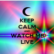 KEEP CALM AND WATCH ME LIVE - Personalised Poster large