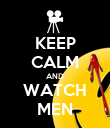 KEEP CALM AND WATCH MEN - Personalised Poster large