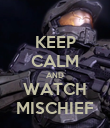 KEEP CALM AND WATCH MISCHIEF - Personalised Poster large