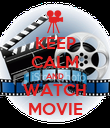 KEEP CALM AND WATCH MOVIE - Personalised Poster large