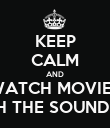 KEEP CALM AND WATCH MOVIES WITH THE SOUND OFF - Personalised Poster large