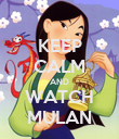 KEEP CALM AND WATCH MULAN - Personalised Poster large