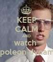 KEEP CALM AND watch  Napoleon dynamite - Personalised Poster large
