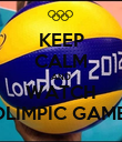 KEEP CALM AND WATCH OLIMPIC GAME  - Personalised Poster large