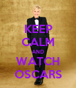 KEEP CALM AND WATCH OSCARS - Personalised Poster large