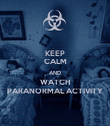 KEEP CALM AND WATCH PARANORMAL ACTIVITY - Personalised Poster large
