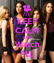 KEEP CALM AND Watch PLL - Personalised Poster large