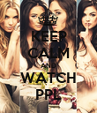 KEEP CALM AND WATCH PPL - Personalised Poster large