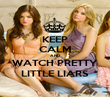 KEEP CALM AND WATCH PRETTY LITTLE LIARS - Personalised Poster large