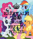 KEEP CALM AND WATCH PRETTY PONIES - Personalised Poster large