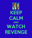 KEEP CALM AND WATCH REVENGE - Personalised Poster large