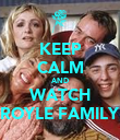 KEEP CALM AND WATCH ROYLE FAMILY - Personalised Poster large