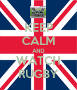 KEEP CALM AND WATCH RUGBY - Personalised Poster large