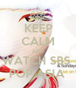 KEEP CALM AND WATCH SBS  POP ASIA  - Personalised Poster large