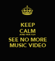 KEEP CALM AND WATCH SEE NO MORE MUSIC VIDEO - Personalised Poster large