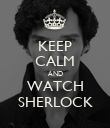 KEEP CALM AND WATCH SHERLOCK - Personalised Poster large