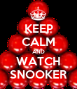 KEEP CALM AND WATCH SNOOKER - Personalised Poster large